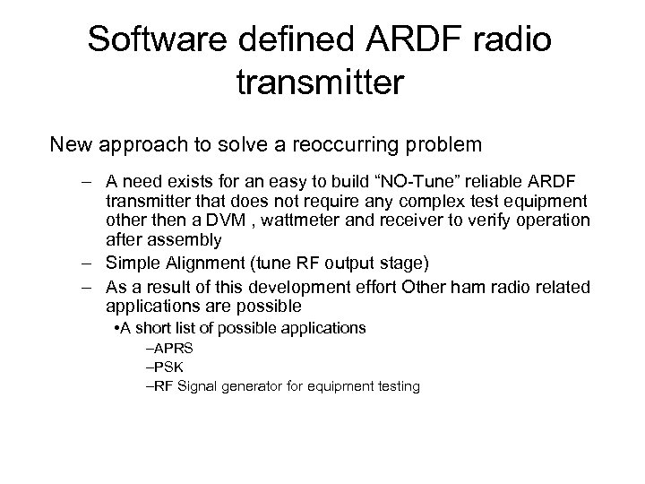 Software defined ARDF radio transmitter New approach to solve a reoccurring problem – A
