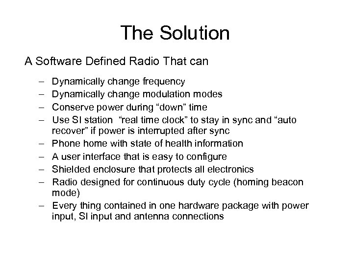 The Solution A Software Defined Radio That can – – – – – Dynamically
