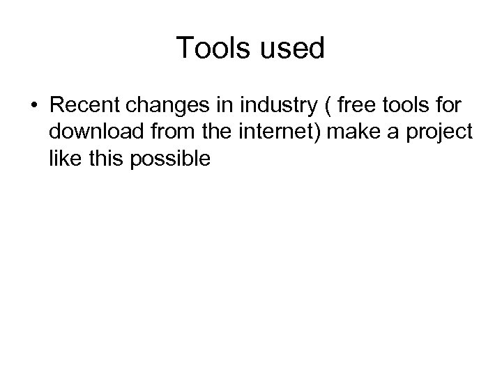 Tools used • Recent changes in industry ( free tools for download from the
