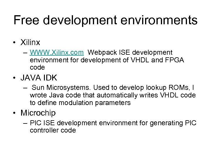 Free development environments • Xilinx – WWW. Xilinx. com Webpack ISE development environment for