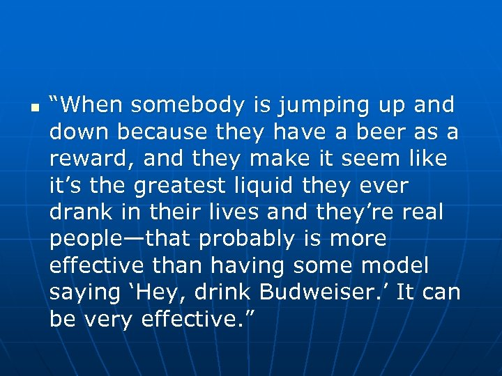 """n """"When somebody is jumping up and down because they have a beer as"""