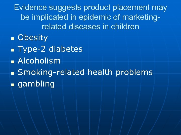 Evidence suggests product placement may be implicated in epidemic of marketingrelated diseases in children