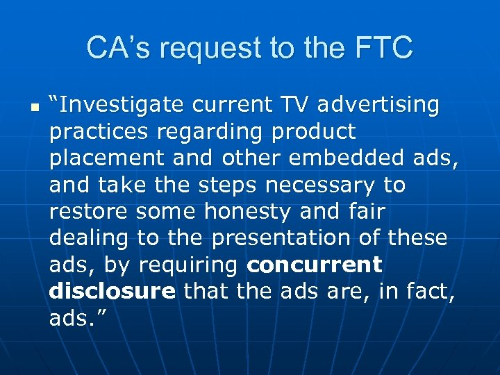 """CA's request to the FTC n """"Investigate current TV advertising practices regarding product placement"""