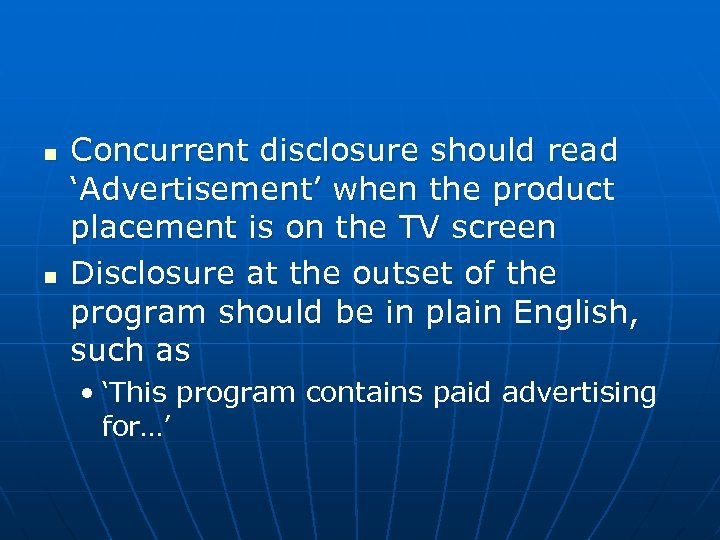 n n Concurrent disclosure should read 'Advertisement' when the product placement is on the