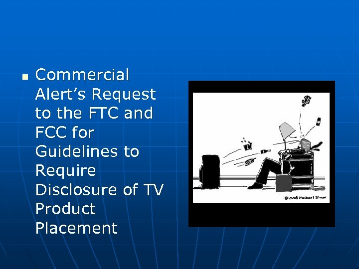 n Commercial Alert's Request to the FTC and FCC for Guidelines to Require Disclosure
