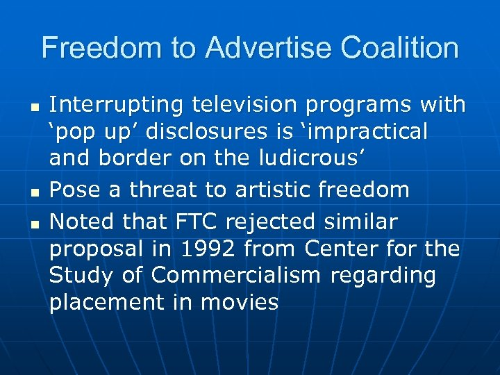 Freedom to Advertise Coalition n Interrupting television programs with 'pop up' disclosures is 'impractical
