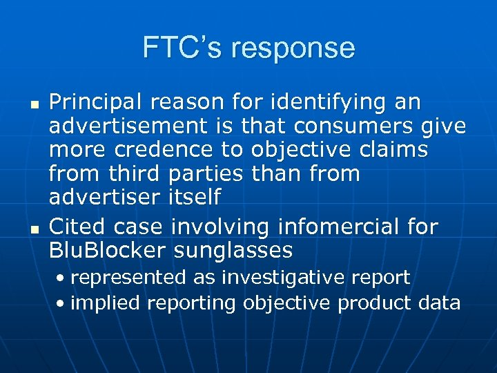 FTC's response n n Principal reason for identifying an advertisement is that consumers give