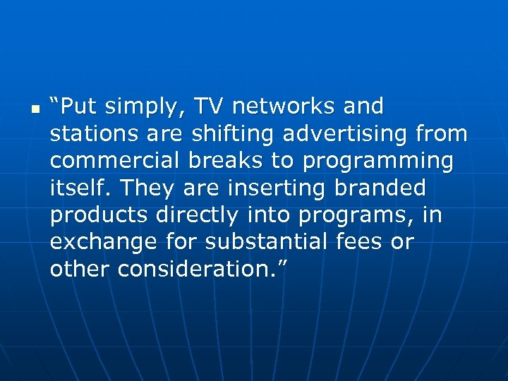 """n """"Put simply, TV networks and stations are shifting advertising from commercial breaks to"""