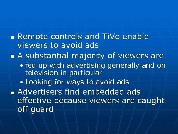 n n Remote controls and Ti. Vo enable viewers to avoid ads A substantial