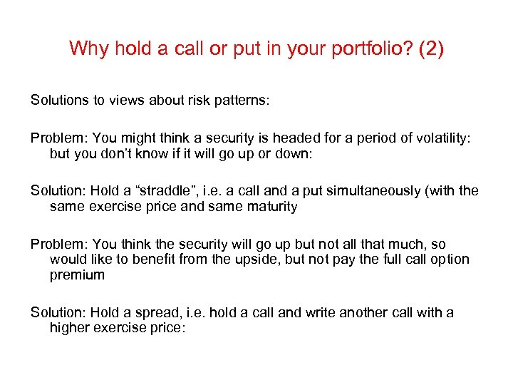 Why hold a call or put in your portfolio? (2) Solutions to views about