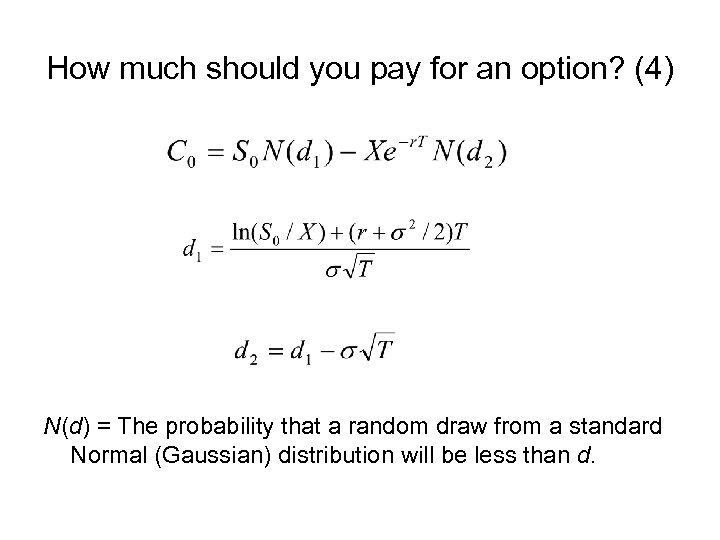 How much should you pay for an option? (4) N(d) = The probability that