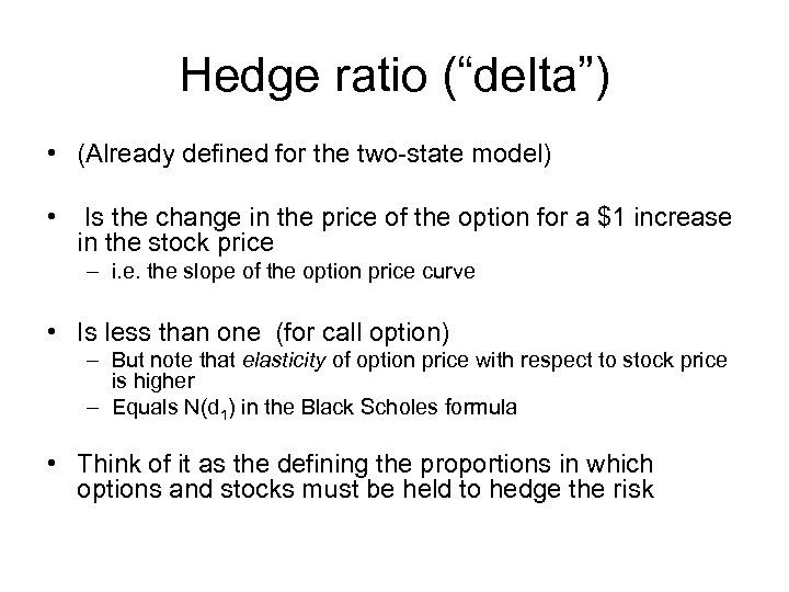 """Hedge ratio (""""delta"""") • (Already defined for the two-state model) • Is the change"""