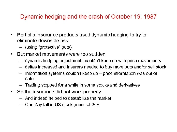 Dynamic hedging and the crash of October 19, 1987 • Portfolio insurance products used