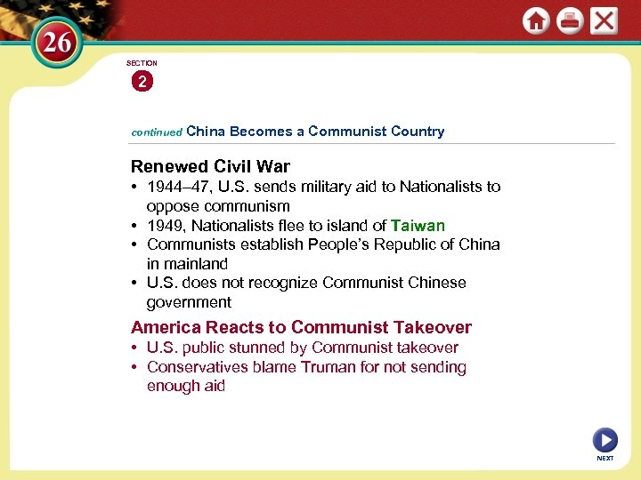 SECTION 2 continued China Becomes a Communist Country Renewed Civil War • 1944– 47,