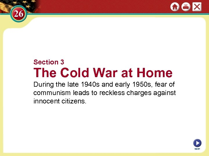 Section 3 The Cold War at Home During the late 1940 s and early
