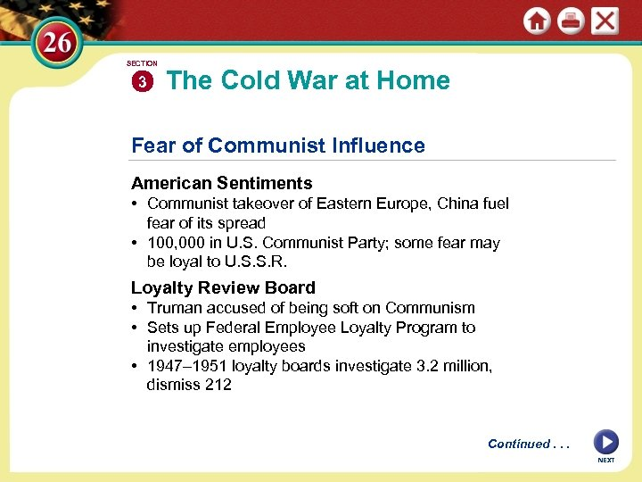 SECTION 3 The Cold War at Home Fear of Communist Influence American Sentiments •