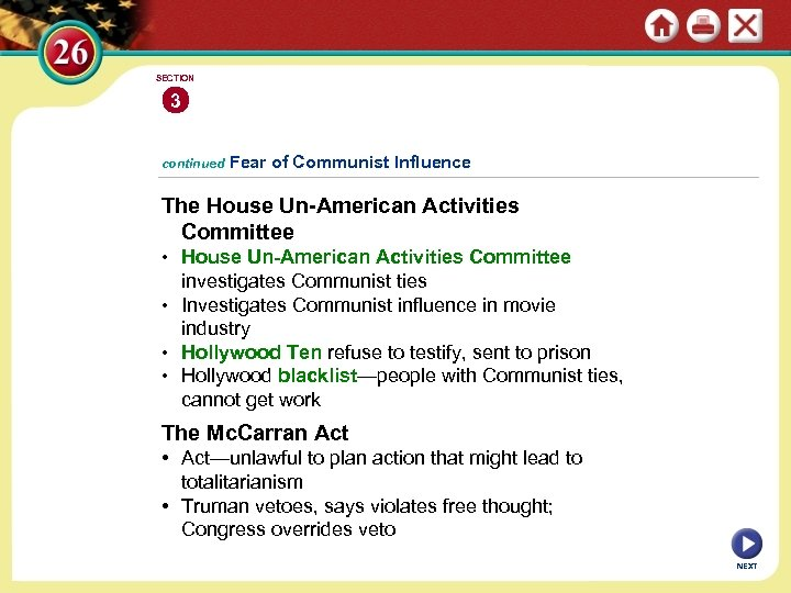 SECTION 3 continued Fear of Communist Influence The House Un-American Activities Committee • House