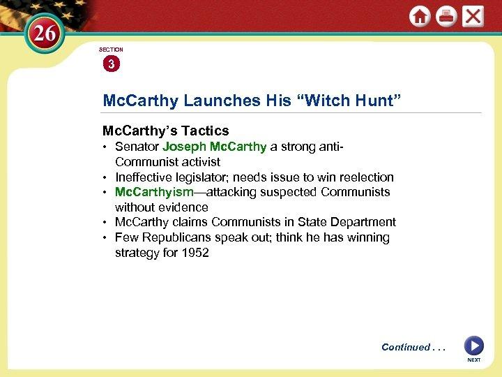 "SECTION 3 Mc. Carthy Launches His ""Witch Hunt"" Mc. Carthy's Tactics • Senator Joseph"