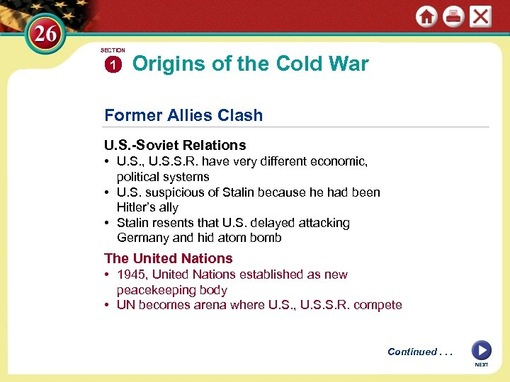 SECTION 1 Origins of the Cold War Former Allies Clash U. S. -Soviet Relations