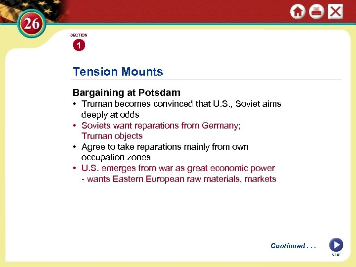 SECTION 1 Tension Mounts Bargaining at Potsdam • Truman becomes convinced that U. S.