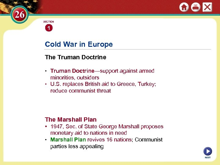 SECTION 1 Cold War in Europe The Truman Doctrine • Truman Doctrine—support against armed