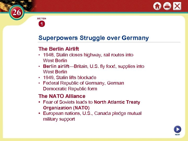 SECTION 1 Superpowers Struggle over Germany The Berlin Airlift • 1948, Stalin closes highway,