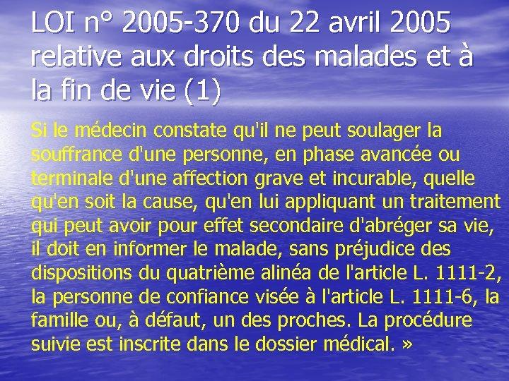 LOI n° 2005 -370 du 22 avril 2005 relative aux droits des malades et