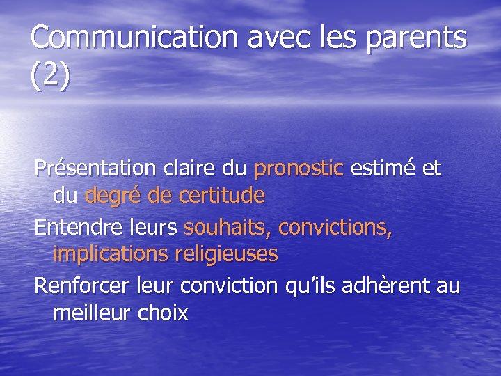 Communication avec les parents (2) Présentation claire du pronostic estimé et du degré de