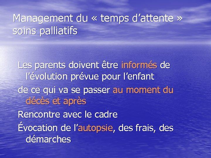 Management du « temps d'attente » soins palliatifs Les parents doivent être informés de