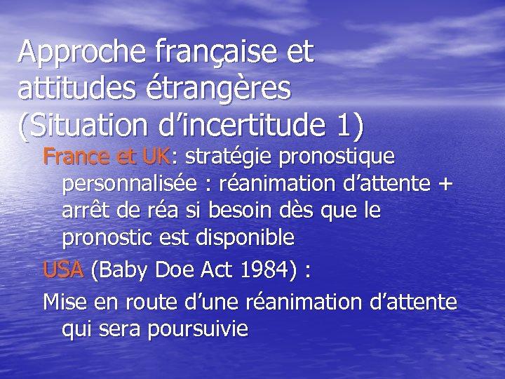 Approche française et attitudes étrangères (Situation d'incertitude 1) France et UK: stratégie pronostique personnalisée