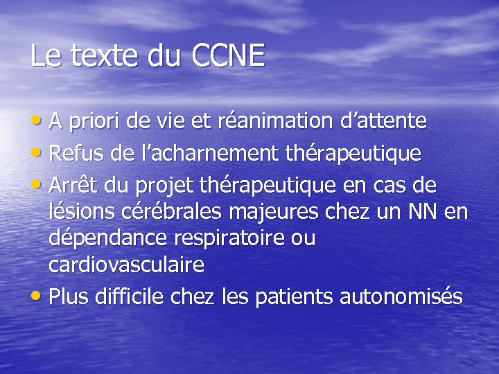 Le texte du CCNE • A priori de vie et réanimation d'attente • Refus