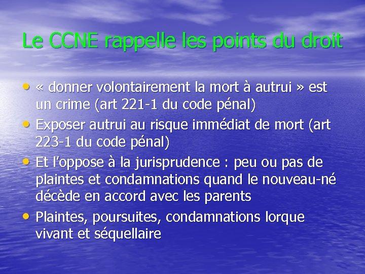 Le CCNE rappelle les points du droit • « donner volontairement la mort à