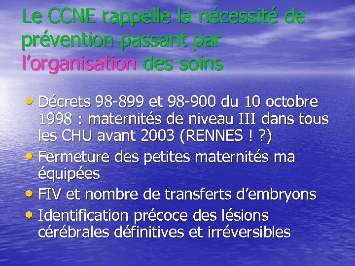 Le CCNE rappelle la nécessité de prévention passant par l'organisation des soins • Décrets