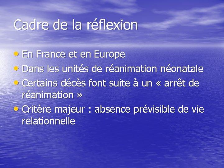 Cadre de la réflexion • En France et en Europe • Dans les unités