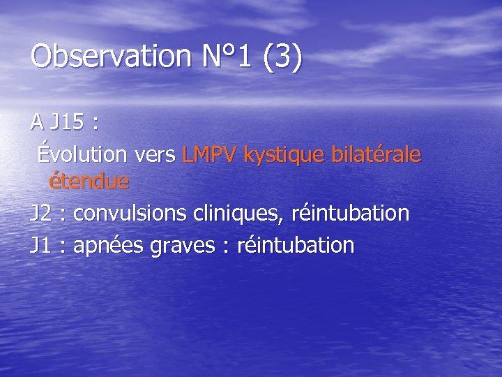 Observation N° 1 (3) A J 15 : Évolution vers LMPV kystique bilatérale étendue