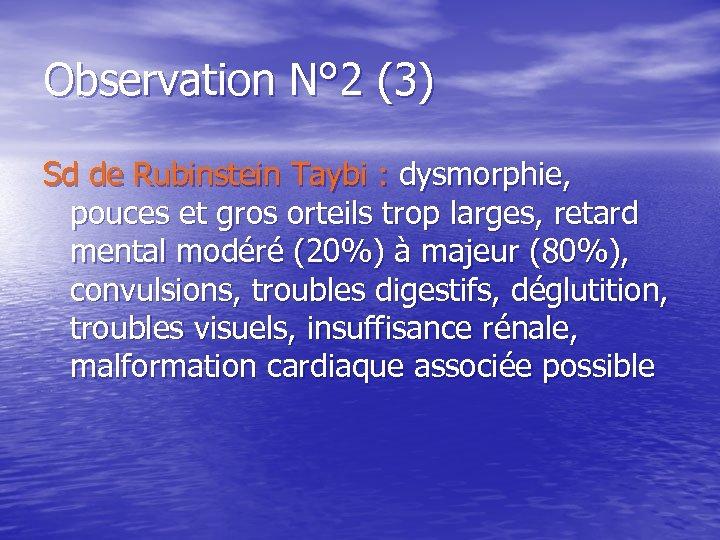 Observation N° 2 (3) Sd de Rubinstein Taybi : dysmorphie, pouces et gros orteils