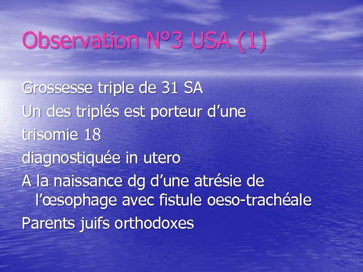 Observation N° 3 USA (1) Grossesse triple de 31 SA Un des triplés est