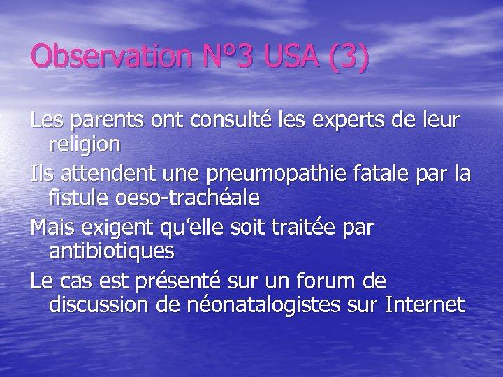Observation N° 3 USA (3) Les parents ont consulté les experts de leur religion