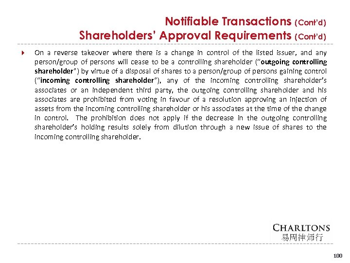 Notifiable Transactions (Cont'd) Shareholders' Approval Requirements (Cont'd) On a reverse takeover where there is