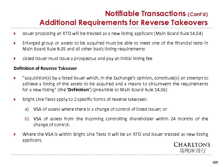 Notifiable Transactions (Cont'd) Additional Requirements for Reverse Takeovers Issuer proposing an RTO will be