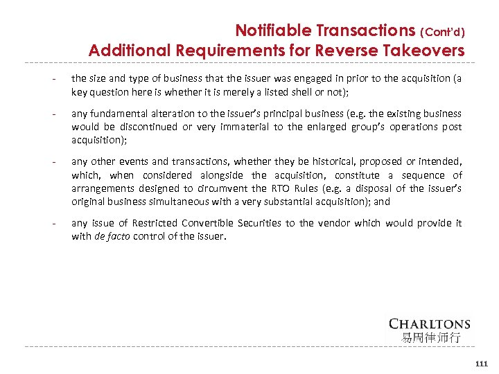 Notifiable Transactions (Cont'd) Additional Requirements for Reverse Takeovers the size and type of business