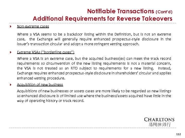 Notifiable Transactions (Cont'd) Additional Requirements for Reverse Takeovers Non extreme cases Where a VSA