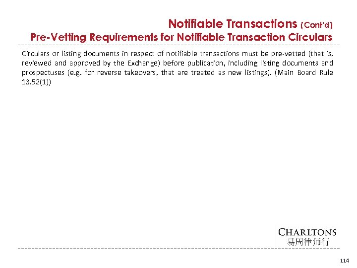 Notifiable Transactions (Cont'd) Pre-Vetting Requirements for Notifiable Transaction Circulars or listing documents in respect
