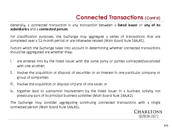 Connected Transactions (Cont'd) Generally, a connected transaction is any transaction between a listed issuer