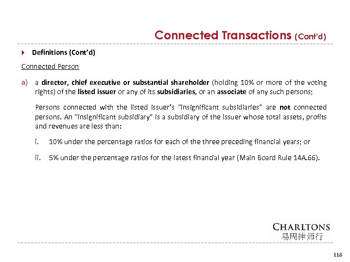 Connected Transactions (Cont'd) Definitions (Cont'd) Connected Person a) a director, chief executive or substantial