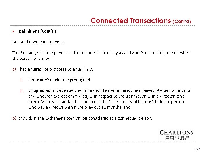Connected Transactions (Cont'd) Definitions (Cont'd) Deemed Connected Persons The Exchange has the power to