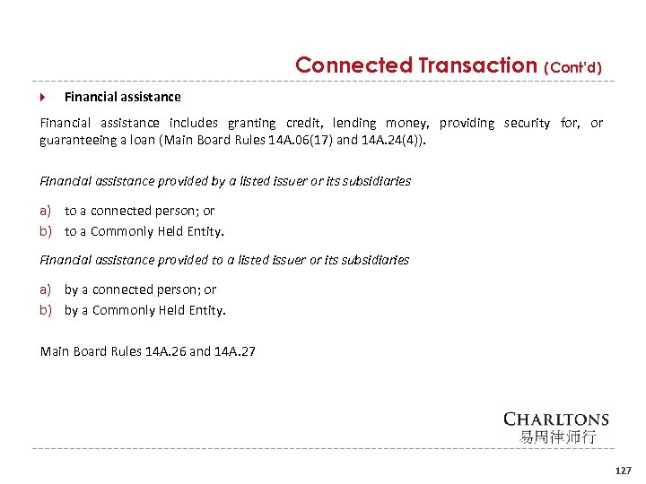 Connected Transaction (Cont'd) Financial assistance includes granting credit, lending money, providing security for, or