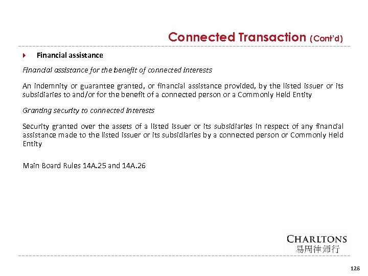 Connected Transaction (Cont'd) Financial assistance for the benefit of connected interests An indemnity or