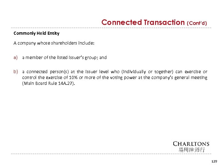 Connected Transaction (Cont'd) Commonly Held Entity A company whose shareholders include: a) a member