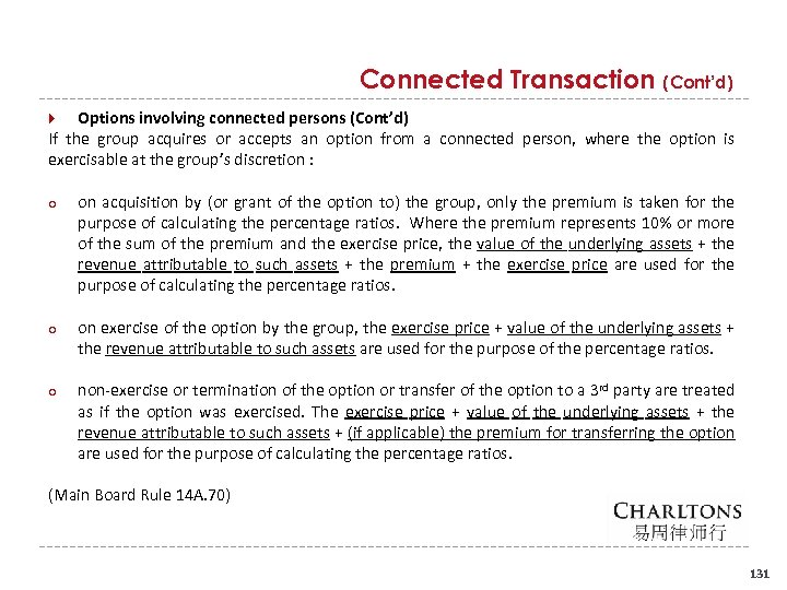 Connected Transaction (Cont'd) Options involving connected persons (Cont'd) If the group acquires or accepts